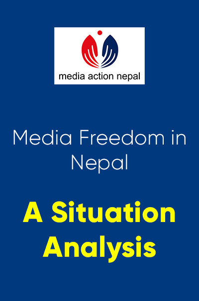 Media Freedom in Nepal : A Situation Analysis